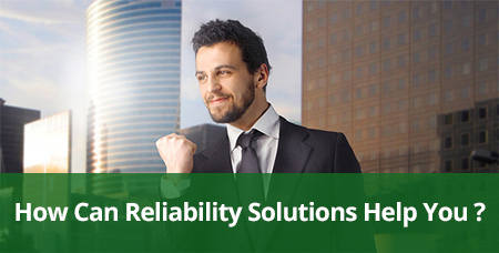how reliability solutions can help